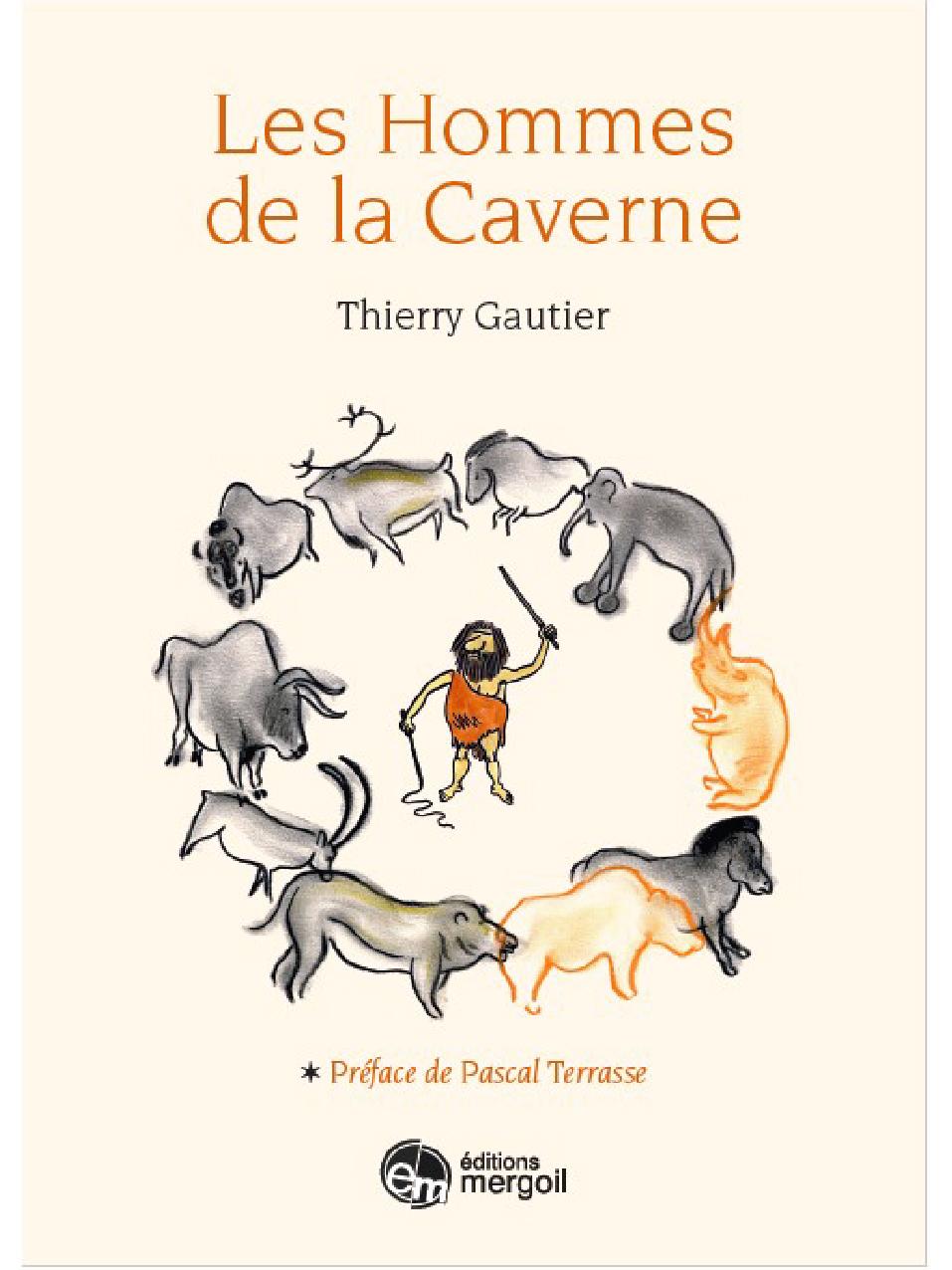 les hommes de la caverne - thierry gautier